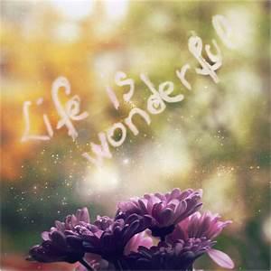 Life is wonderful by iNeedChemicalX on DeviantArt  Wonderful