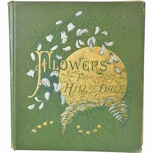 """Antique Hardbound Book - """"Flowers from Hill and Dale"""" from ..."""