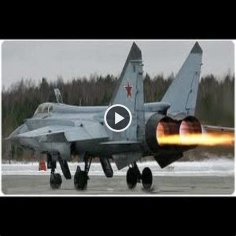 Worlds Fastest Aircraft In Service Today, Russian Mig-31