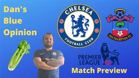 Chelsea vs Southampton Match Preview - YouTube