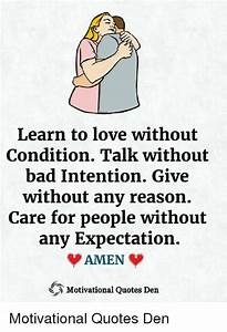 Learn to Love Without Condition Talk Without Bad Intention ...
