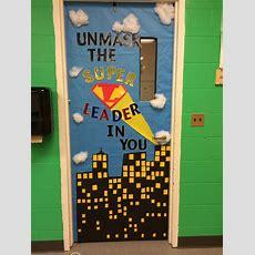 Superhero Classroom Door I Did For Leader In Me My Sixth Graders Love It  Ela Teacher