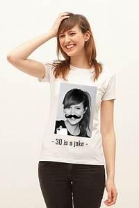 T Shirt 30 Ans : tshirt anniversaire votre portrait moustache life is a joke ~ Voncanada.com Idées de Décoration