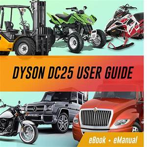 Dyson Dc25 User Guide Workshop Service Repair Manual