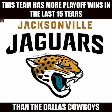Jaguars Memes - 22 meme internet this team has more playoff wins in the last 15 years jacksonville jaguars