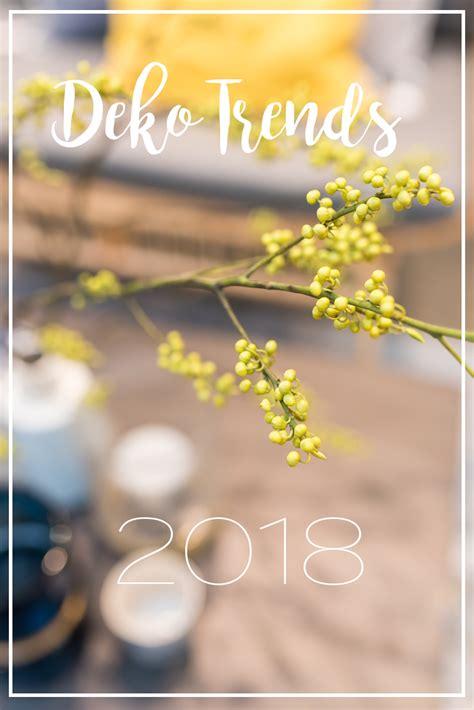 Garten Deko Trends 2018 die deko trends der ambiente messe 2018 leelah