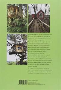 Cabane Dans Les Arbres Construction : une cabane dans les arbres conception construction sources d 39 inspiration beaux livres ~ Mglfilm.com Idées de Décoration