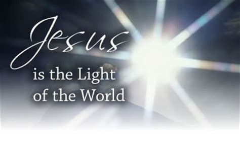 jesus is the light jesus light of the world looking for the