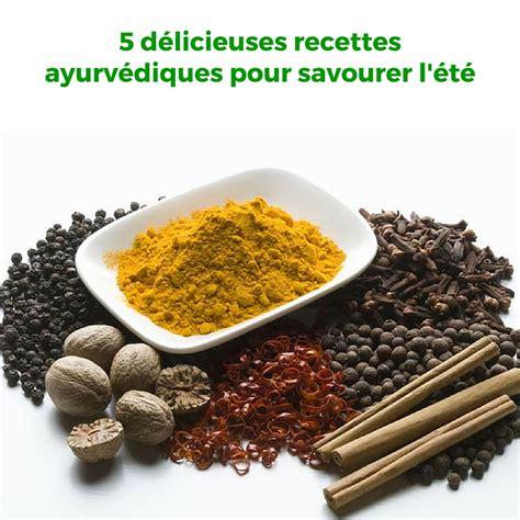 cuisine ayurvedique cuisine ayurvédique et yoguique carnet de 5 recettes estivales