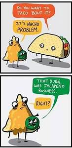taco joke #Taco... Funny Nachos Quotes