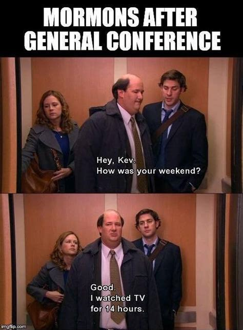 General Conference Memes - 20 funny lds memes that only mormons will understand