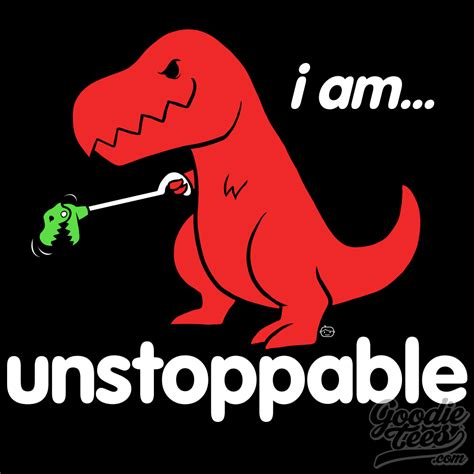 Unstoppable Dinosaur Meme - i am unstoppable sad t rex t rex s short arms know your meme