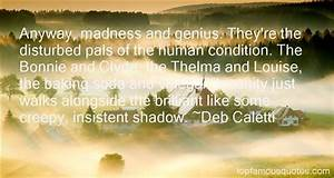 Anyway, madness... Madness And Brilliance Quotes