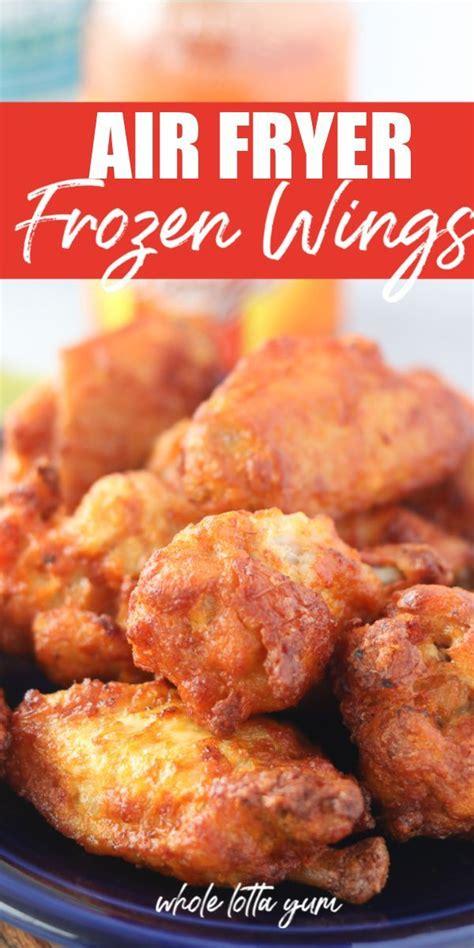 air frozen chicken fryer wings recipes recipe fry half tyson easy dinner fried wholelottayum boneless wing