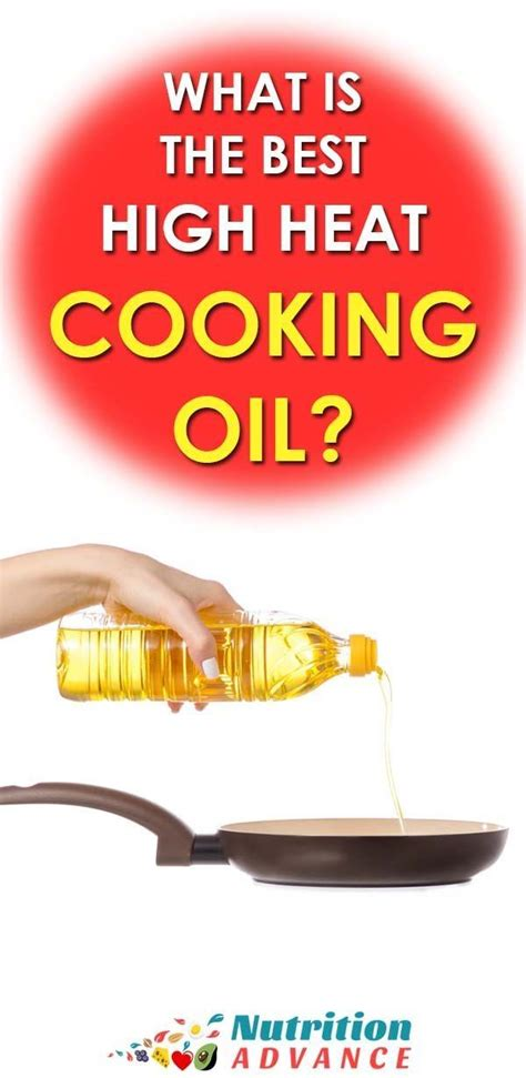 oil heat cooking frying oils nutritionadvance