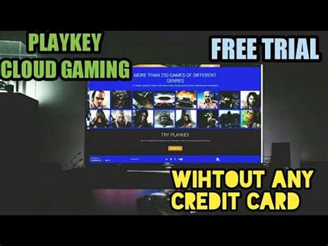 playkey cloud gamingfree trial   credit card
