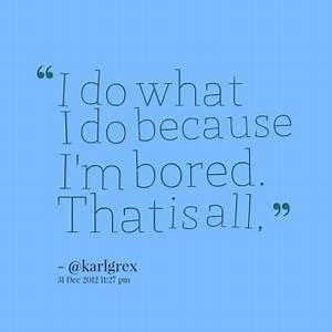 Im Bored Quotes. QuotesGram