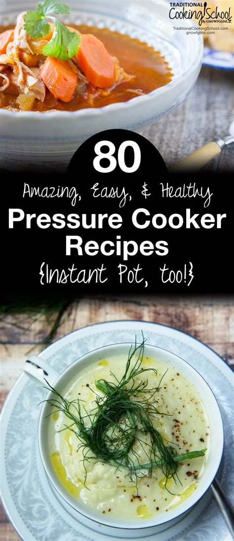 best simple cooker recipes 80 amazing easy healthy pressure cooker recipes instant pot too