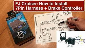 Part1 How To Wire Fj Cruiser With Electronic Brake Controller 7 Pin Tow Adapter Tow Wire Diagram