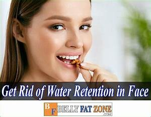 How To Get Rid Of Water Retention In Face And The Body  In 2020