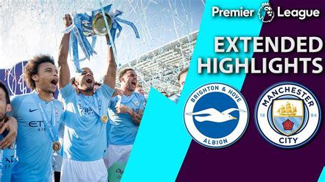 Brighton v. Man City   PREMIER LEAGUE EXTENDED HIGHLIGHTS ...