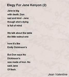 Elegy For Jane Kenyon (2) Poem by Jean Valentine - Poem Hunter