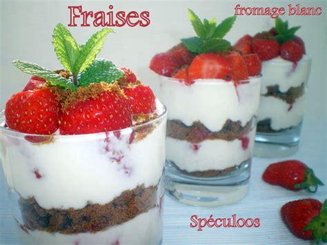 dessert fromage blanc fraise verrine fraises fromage blanc et sp 233 culoos dans vos assiettes