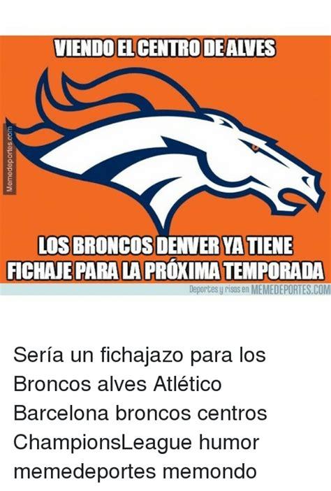 Memes De Los Broncos De Denver - 25 best memes about broncos broncos memes