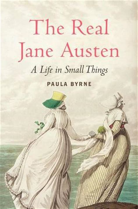 real jane austen  life  small   paula byrne