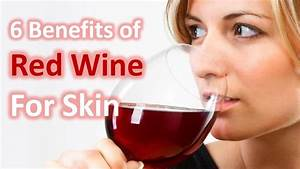 6 Benefits Of Red Wine For Skin