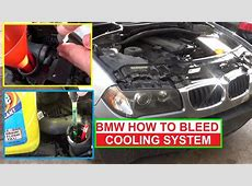How to Bleed the Cooling System on BMW X3 E83 E46 325i