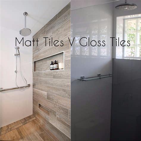 Matt Or Gloss Bathroom Tiles by Matt Tiles V Gloss Tiles