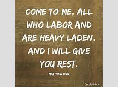 Will Heavy And You Me Are All Labor Come Who I And You Rest Laden Give 0