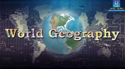 Ias ( Upsc) Preparation  World Geography Introduction