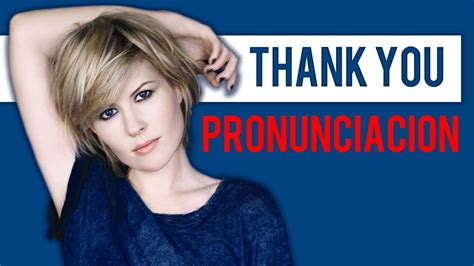 Thank You Pronunciacion