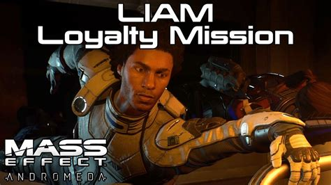mass effect andromeda liam s loyalty mission all in