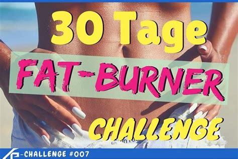 30 tage burner challenge so nimmst du schnell und effizient ab