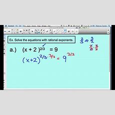 Solving Equations With Rational Exponents Youtube
