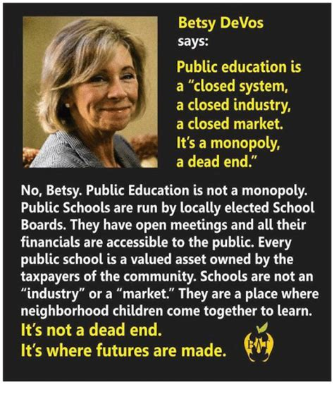 Betsy Devos Memes - betsy devos says public education is a closed system a closed industry a closed market it s a