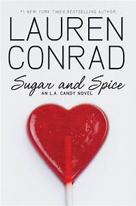 Book Review: Sugar and Spice by Lauren Conrad - Jessica Lawlor