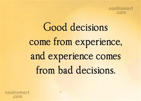 good decisions   experience  experience