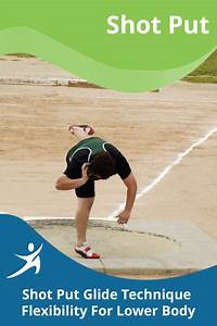 Shot Put Glide Technique Flexibility For Lower Body ...