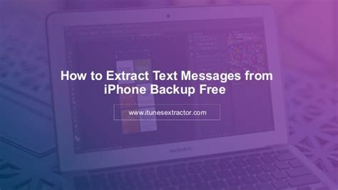 how to save text messages from iphone how to extract text messages from iphone backup free