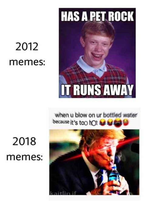 Funny Memes 2012 - 2012 memes vs 2018 memes meme memes and dankest memes