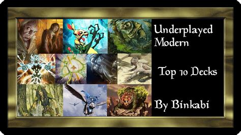 Top 8 Standard Pauper Decks by Mtg Top 10 Underplayed Modern Decks 2