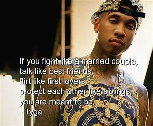 tyga, rapper, quotes, sayings, best, friends, lovers, cute ...