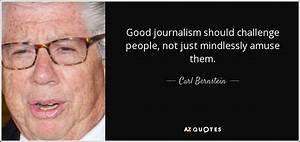 TOP 25 JOURNALI... Carl Bernstein Famous Quotes