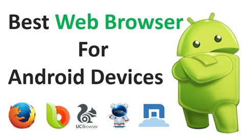 browsers for android top best web browsers for android devices tricks forums