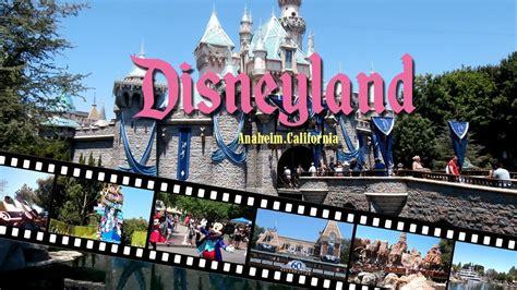 Anaheim Disneyland A Walk Through Disneyland Anaheim California 2016