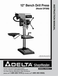 Delta Shopmaster Dp300 12 U0026quot  Bench Drill Press Instruction